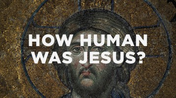 How Human Was Jesus