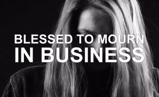 blessed-to-mourn-in-business