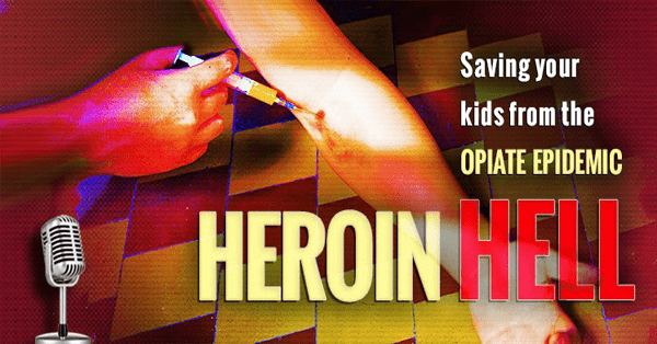 Saving Your Kids from Heroin Addiction