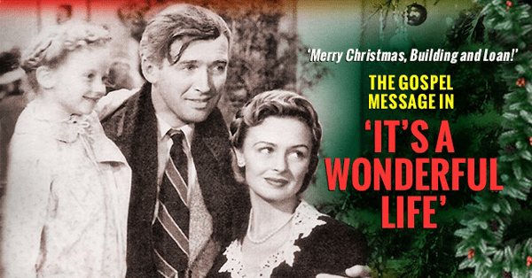 the gospel message in It's a Wonderful Life