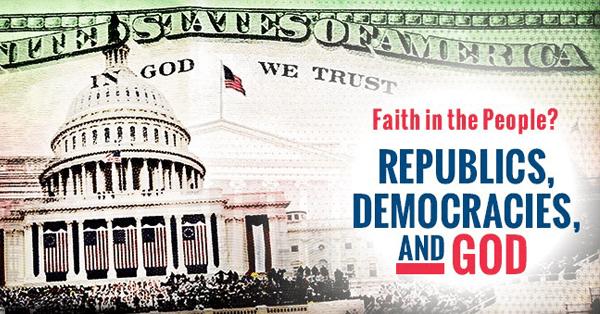 REPUBLICS, DEMOCRACIES, AND GOD