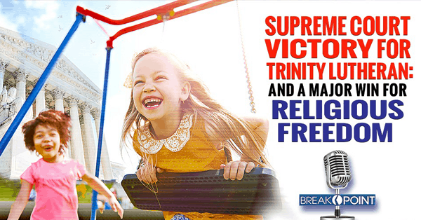Supreme Court Victory for Trinity Lutheran and for Religious Freedom