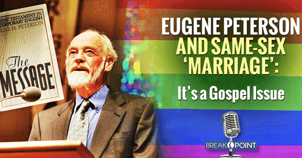 Eugene Peterson and Same-Sex 'Marriage' - It's a Gospel Issue