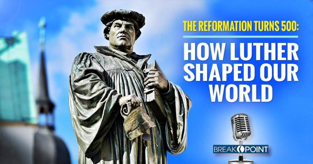 The Reformation Turns 500 - How Luther Shaped Our World