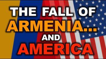 The Fall of Armenia… and America